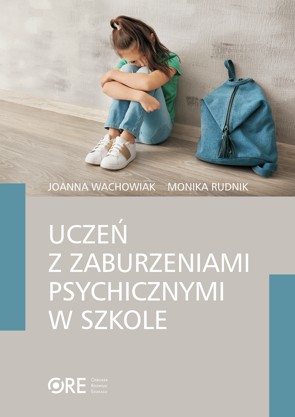 Pobierz plik: Uczen_z_zaburzeniami_psychicznymi_w_szkole_J.Wachowiak_M.Rudnik (1).pdf