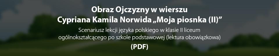 Pobierz plik: Scenariusz lekcji_Norwid_MOJA PIOSNKA II.pdf