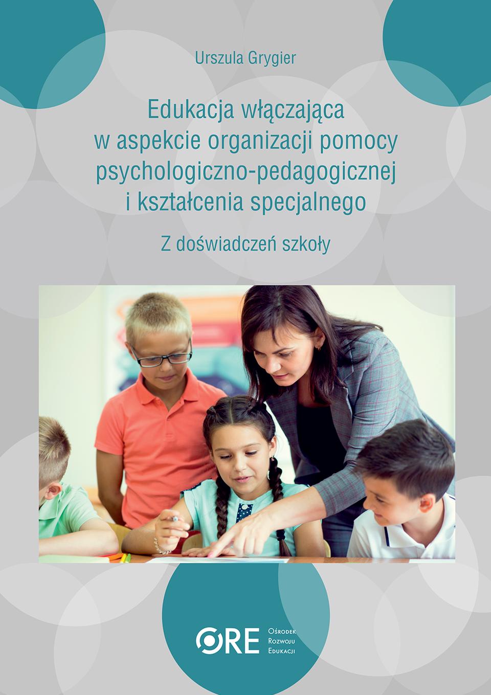 Pobierz plik: U. Grygier Edukacja-wlaczajaca-z-doswiadczen-szkoly_ Edukacja włączająca.pdf