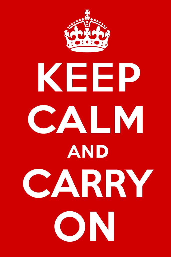 Keep Calm and Carry On Źródło: Keep Calm and Carry On, 1939, plakat propagandowy, domena publiczna.