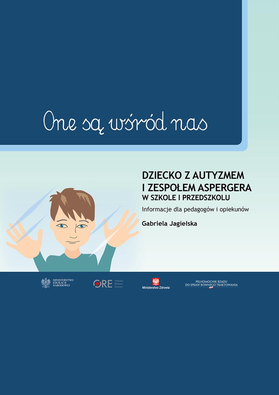 Pobierz plik: Dziecko-z-autyzmem-i-zespoem-aspergera-w-szkole-i-przedszkolu_G.Jagielska.pdf