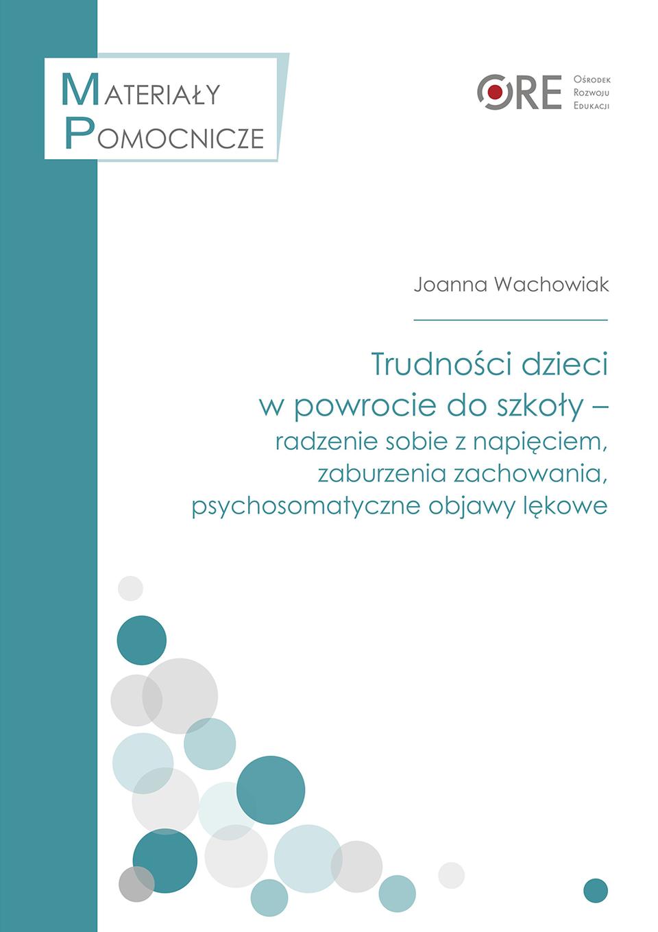Pobierz plik: Trduności uczniów w powrocie do szkoły_J.Wachowiak (1).pdf