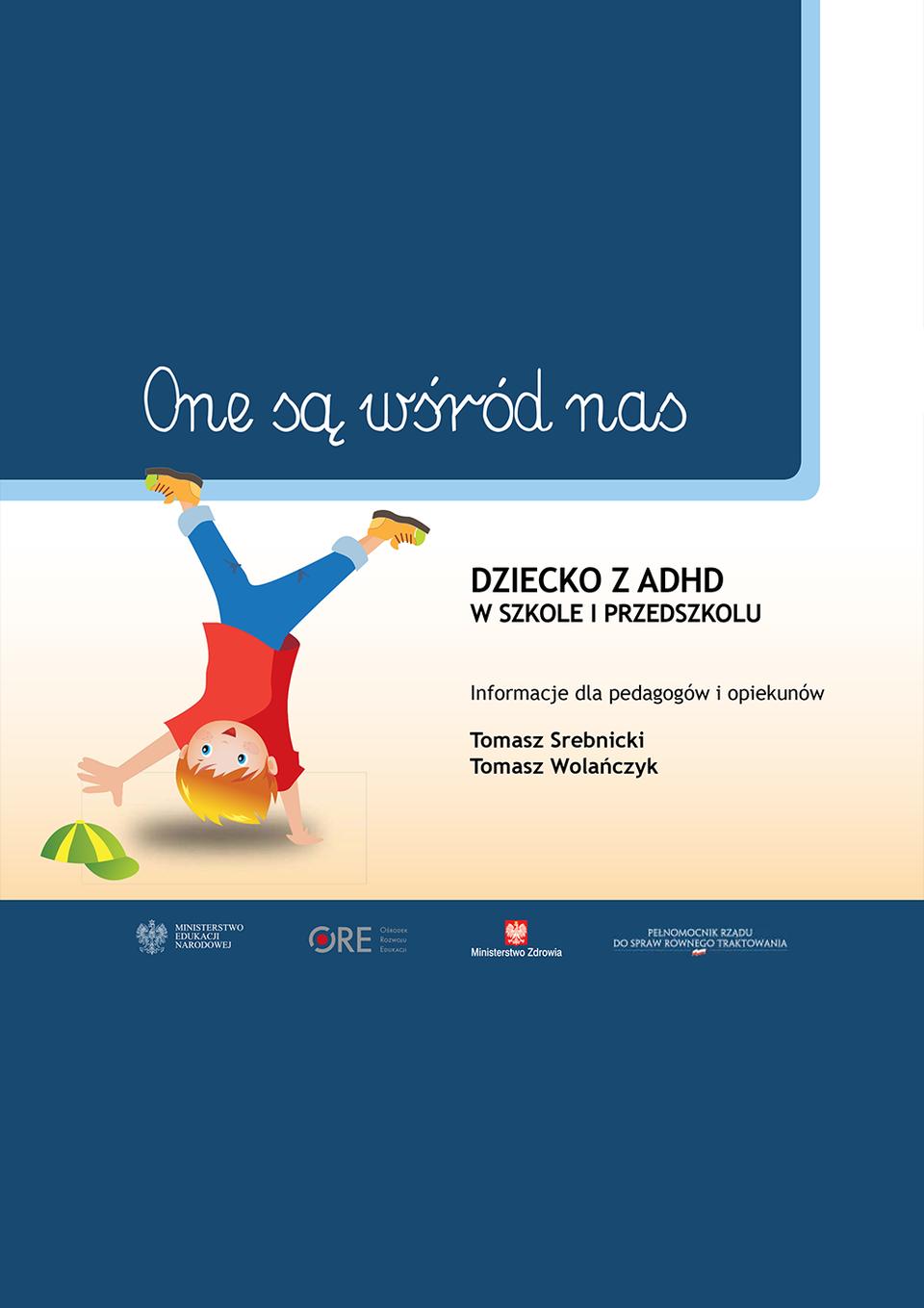 Pobierz plik: Dziecko-z-adhd-w-szkole-i-przedszkolu_T.Srebnicki_T.Wolańczyk.pdf