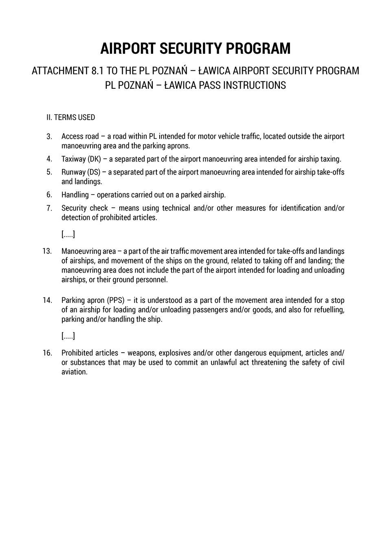 The document presents afragment of an attachment of an airport security program and discusses the terms used. Dokument przedstawia fragment załącznika do programu ochrony portu lotniczego iomawia użyte określenia.