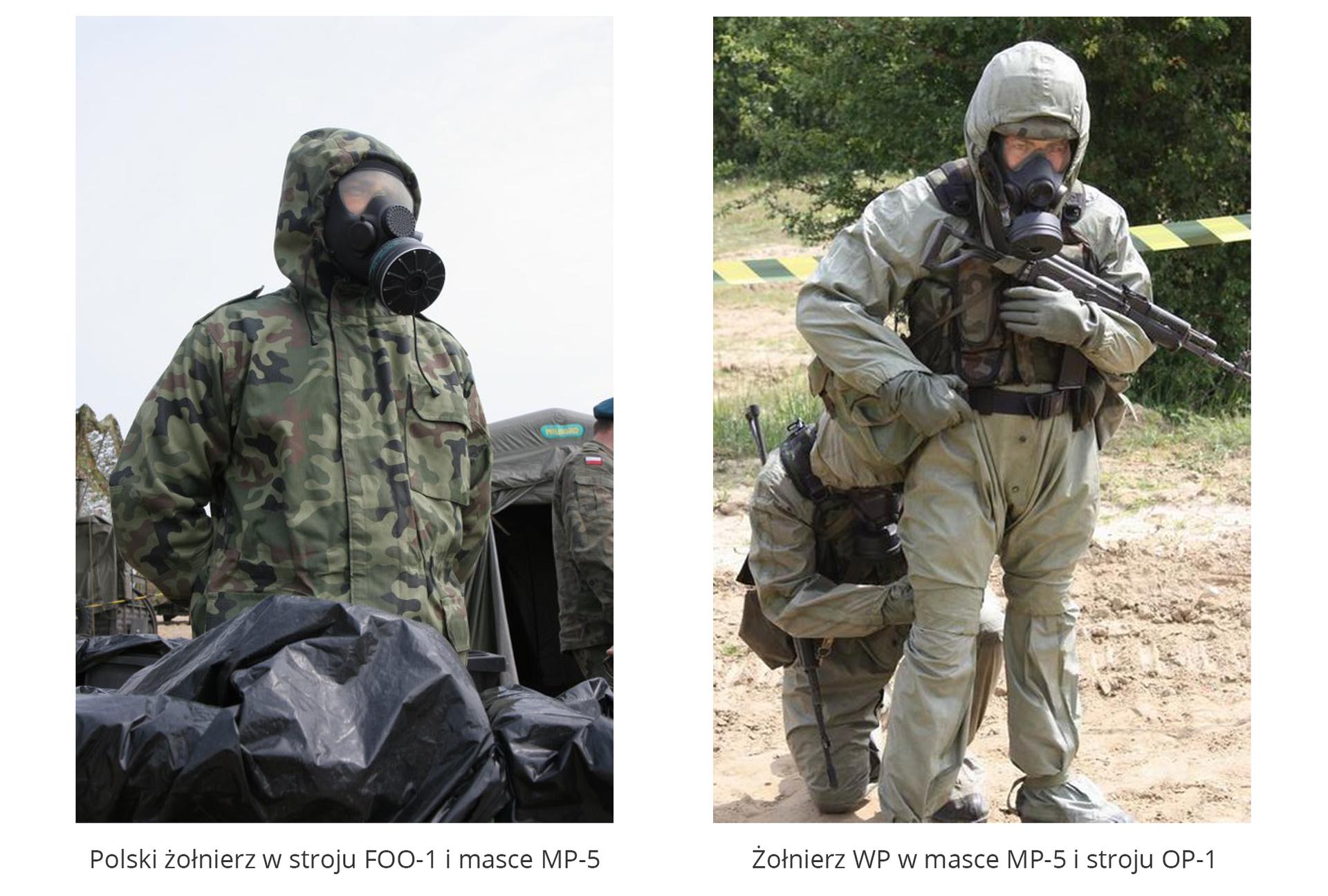 Dwa zdjęcia portretowe ułożone obok siebie przedstawiające sceny zterenowych ćwiczeń wojskowych. Na lewym zdjęciu polski żołnierz wstroju FOO-1 imasce MP-5. Centralną część kadru zajmuje żołnierz wciemnozielonym stroju maskującym zrękami splecionymi na plecach. Głowa zasłonięta kapturem, na twarzy czarna maska przeciwgazowa. Pojedynczy otwór na oczy wykonany zprzeźroczystego materiału. Poniżej otworu przymocowany okrągły pochłaniacz. Na zdjęciu po prawej stronie dwaj żołnierze Wojska Polskiego, zktórych jeden stoi, ubrany wszary kombinezon OP-1, czarną kamizelkę oraz maskę przeciwgazową MP-5. Maska ma jeden duży otwór na oczy oraz czarny okrągły pochłaniacz. Wlewej ręce żołnierz trzyma karabin, aprawą poprawia pas. Na dłoniach ma rękawice. Drugi żołnierz wsparty na lewym kolanie pomaga stojącemu wzapięciu kombinezonu.