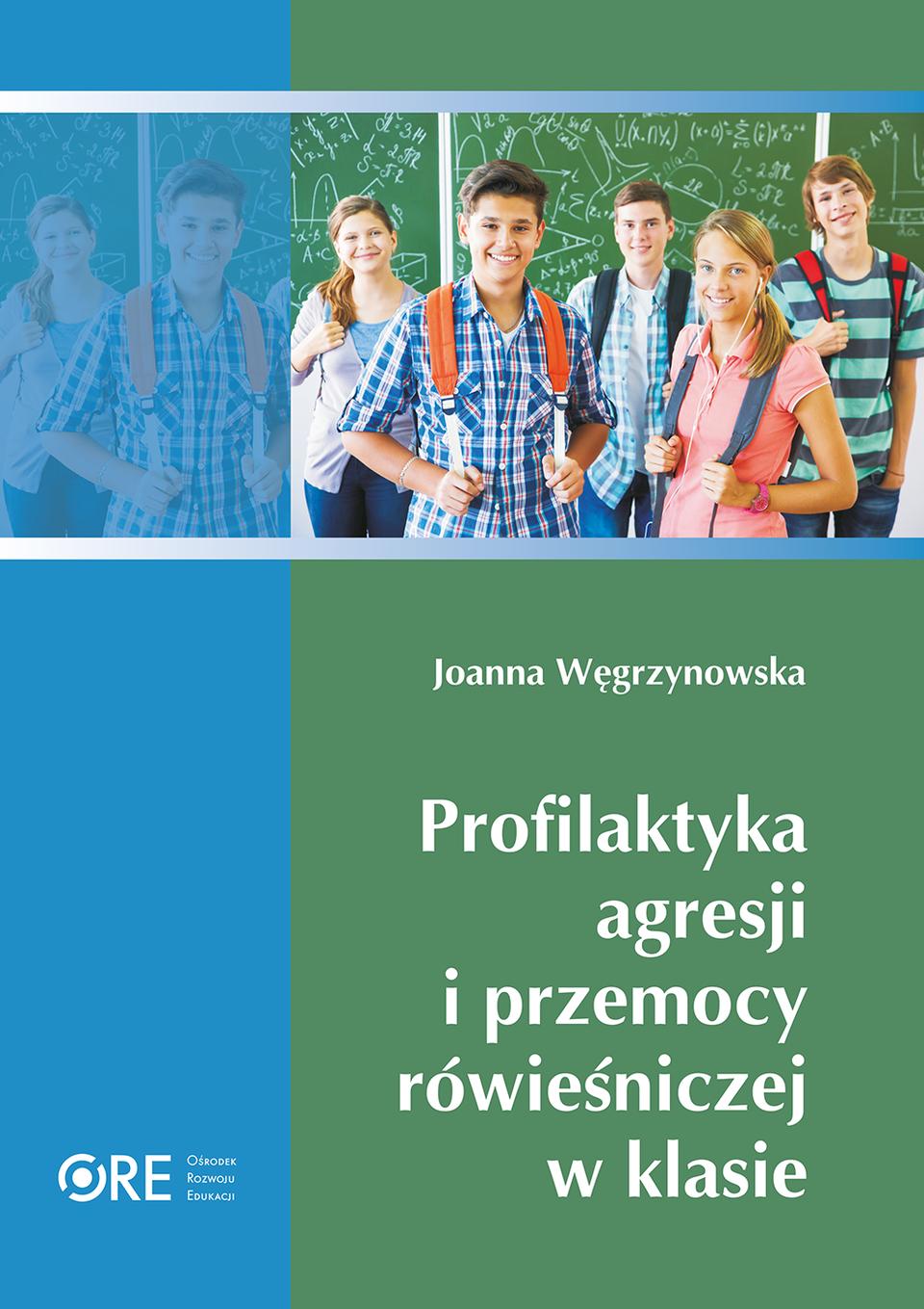Pobierz plik: J. Wegrzynowska Profilaktyka-agresji-i-przemocy-rowiesniczej Wychowanie i Profilaktyka.pdf