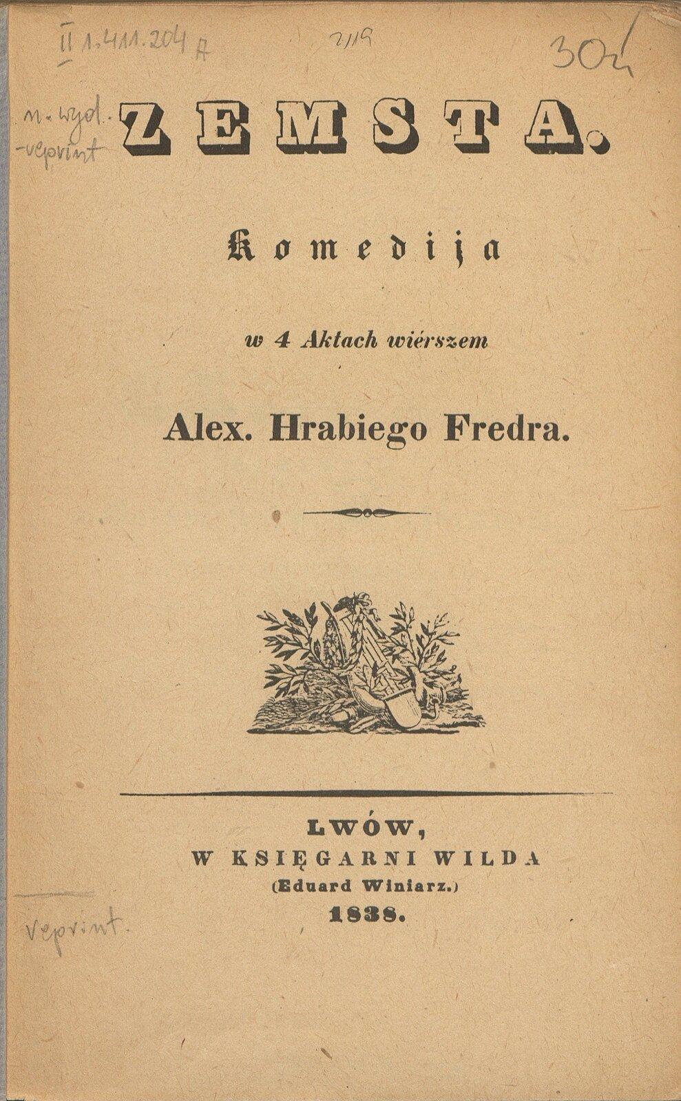 Zemsta: komedija w4 aktach wiérszem. Reprint Źródło: Aleksander Fredro, Zemsta: komedija w4 aktach wiérszem. Reprint, 1838, domena publiczna.
