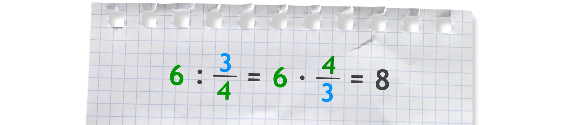Przykład: 6 dzielone przez trzy czwarte równa się 6 razy cztery trzecie =8.